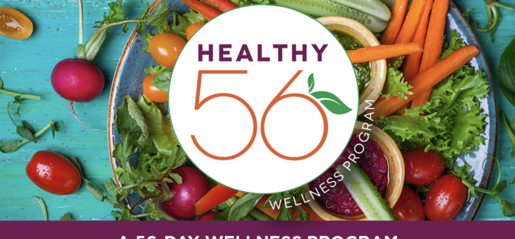 Healthy 56! Eat Whole. Get Fit. Live Well.
